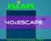 40x Escape